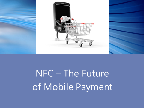 NFC – The Future of Mobile Payment