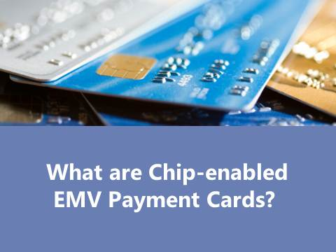 What Are Chip-Enabled EMV Payment Cards?
